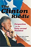 img - for The Clinton Riddle: Perspectives on the Forty-second President by Todd G. Shields (2004-07-01) book / textbook / text book