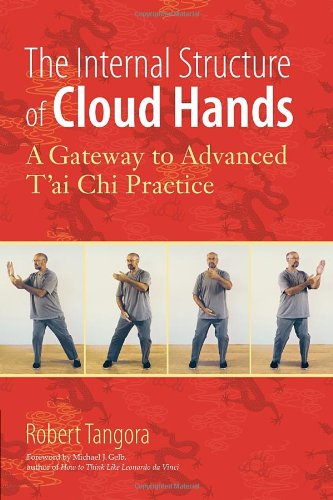 The Internal Structure Of Cloud Hands: A Gateway To Advanced T'Ai Chi Practice front-25931