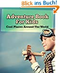 Adventure Book For Kids: Cool Places...