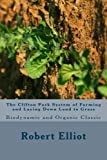 img - for The Clifton Park System of Farming and Laying Down Land to Grass: Biodynamic and Organic Classic book / textbook / text book