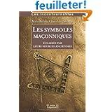 Symboles maconniques eclaires par leurs sources anciennes (les)