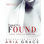 Finally Found: More Than Friends, Book 8 | Aria Grace