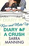 Sarra Manning Diary of a Crush: Kiss and Make Up: Number 2 in series
