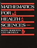 Mathematics for the Health Sciences (0818504781) by Roberts, Keith J.