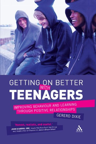 Getting On Better With Teenagers: Improving Behaviour And Learning Through Positive Relationships