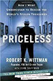 Priceless: How I Went Undercover to Rescue the Worlds Stolen Treasures