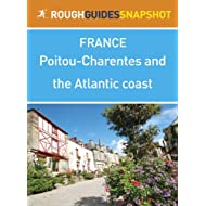 Poitou-Charentes and the Atlantic coast Rough Guides Snapshot France (includes Poitiers, La Rochelle, Île de Ré...