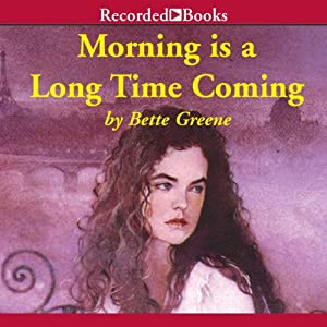 Morning Is a Long Time Coming: Summer of My German Soldier, Book 2 | [Bette Greene]