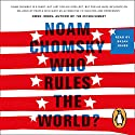 Who Rules the World?: Reframings Audiobook by Noam Chomsky Narrated by Brian Jones