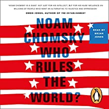 Who Rules the World?: Reframings | Livre audio Auteur(s) : Noam Chomsky Narrateur(s) : Brian Jones