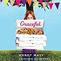 Graceful (       UNABRIDGED) by Wendy Mass Narrated by Kathleen McInerney