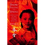 Snow Falling in Spring: Coming of Age in China During the Cultural Revolution (Melanie Kroupa Books)