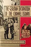 The German Occupation of the Channel Islands (Military series)