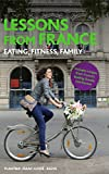 img - for Lessons From France: Eating, Fitness, Family book / textbook / text book