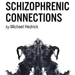 Schizophrenic Connections Audiobook