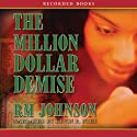 The Million Dollar Demise: A Novel (       UNABRIDGED) by R. M. Johnson Narrated by Kevin Free