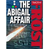 The Abigail Affairby Timothy Frost