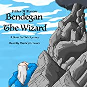 Bendegan the Wizard: Fables of Mantos Book 1 | Nick Ramsey
