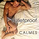 Bulletproof: A Matter of Time, Book 5 (       UNABRIDGED) by Mary Calmes Narrated by Jeff Gelder