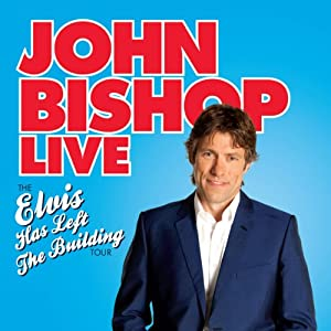John Bishop Live: Elvis Has Left the Building Performance