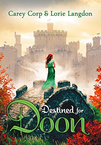 Destined for Doon by Carey Corp and Lorie Langdon