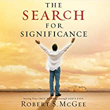 The Search for Significance: Seeing Your True Worth Through God's Eyes Audiobook by Robert McGee Narrated by Mike Flynn