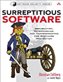 Surreptitious Software: Obfuscation, Watermarking, and Tamperproofing for Software Protection (Addison-Wesley Software Sec...