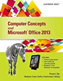 Computer Concepts and Microsoft Office 2013: Illustrated (MindTap Course List)