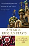 img - for A Year of Russian Feasts by Jones, Catherine Cheremeteff (2003) Paperback book / textbook / text book