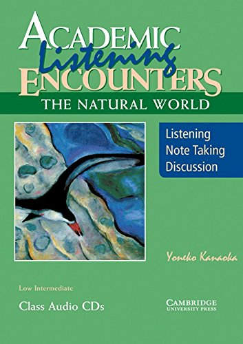 Academic Listening Encounters: The Natural World Class Audio CDs (3): Listening, Note Taking, and Discussion (Academic E