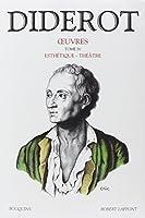 Diderot, tome 4 : Esthétique - Théâtre
