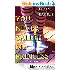 You Never Called Me Princess (The Kaitlyn Chronicles #1)