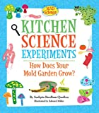 img - for Kitchen Science Experiments: How Does Your Mold Garden Grow? (Mad Science) book / textbook / text book