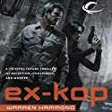 Ex-KOP (       UNABRIDGED) by Warren Hammond Narrated by Marc Vietor