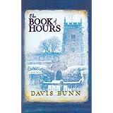 The Book of Hours ~ T. Davis Bunn