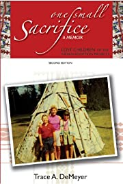 One Small Sacrifice: A Memoir (Lost Children of the Indian Adoption Projects)