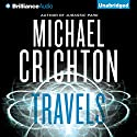 Travels (       UNABRIDGED) by Michael Crichton Narrated by Christopher Lane