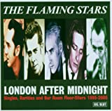 The Flaming Stars London After Midnight: Singles, Rarities & Bar Room Floor-Fillers 1995-2005