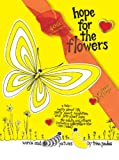 Hope for the Flowers [With Recorded by Trina Paulus]
