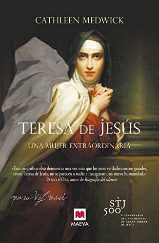 Teresa de Jesús: Una mujer extraordinaria (Memorias)