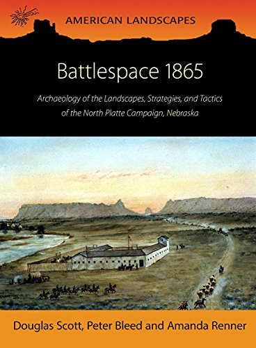 battlespace-1865-archaeology-of-the-landscapes-strategies-and-tactics-of-the-north-platte-campaign-n