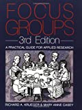 Focus Groups: A Practical Guide for Applied Research, Third Edition