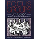 Focus Groups: A Practical Guide for Applied Researchby Richard A. Krueger