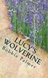 img - for Lucy's Wolverine (Lilly Town Shifters) (Volume 1) book / textbook / text book