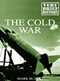 The Cold War: A Very Brief History