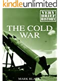The Cold War: A Very Brief History (English Edition)