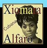 Xiomara Alfaro, Cubana