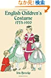 English Children's Costume 1775-1920 (Dover Fashion and Costumes)
