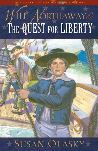 Will Northaway and the Quest for Liberty (Young American Patriots #1)