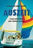 img - for Auszeit - Traum und Realit t einer Weltumsegelung: Aussteigen auf Zeit (German Edition) book / textbook / text book